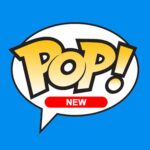 Funko Pop! New Vinyl Figures - Pop Shop Guide